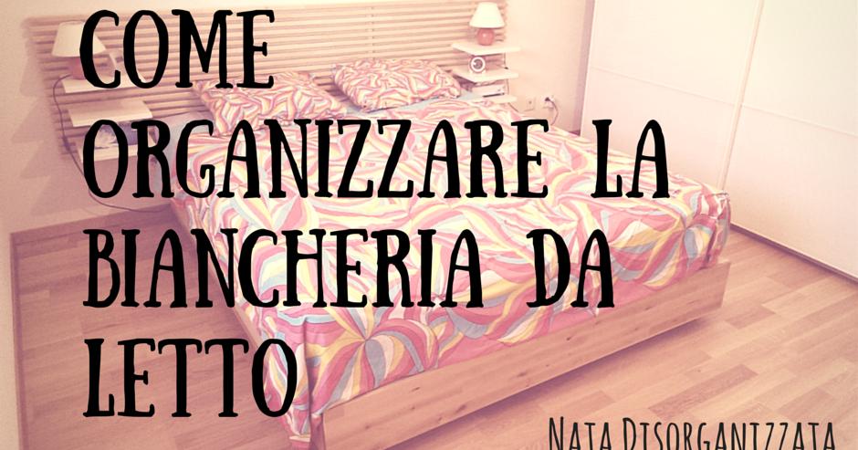 Nata disorganizzata Come organizzare la biancheria da letto