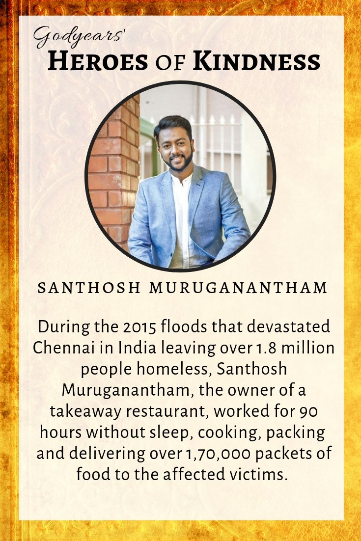 During the Chennai floods, Santosh Muruganantham worked without sleep for 90 hours, cooking 1,70,000 packets of food for the affected.