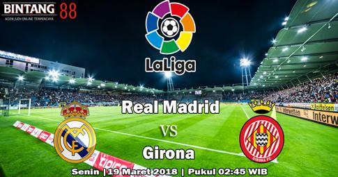 PREDIKSI Real Madrid vs Girona 19 Maret 2018
