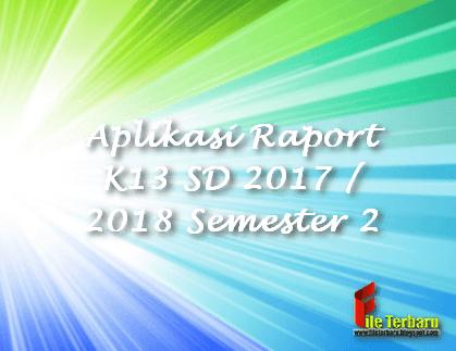 Aplikasi Raport K13 SD 2017 / 2018 Semester 2
