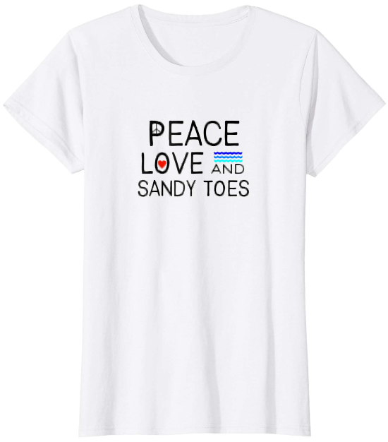 Peace Love and Sandy Toes T-Shirt