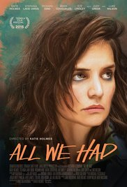 All We Had (2016) ταινιες online seires oipeirates greek subs