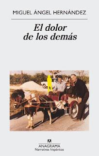 El dolor de los demás Miguel Ángel Hernández
