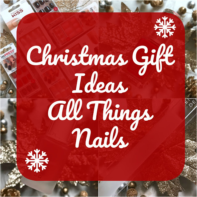 Christmas Gift Guide - All Things Nails