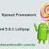 Como Instalar o Xposed Framework no Android 5.0.2 Lollipop