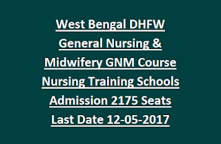 West Bengal DHFW General Nursing & Midwifery GNM Course Nursing Training Schools Admission Notification 2175 Seats Last Date 12-05-2017