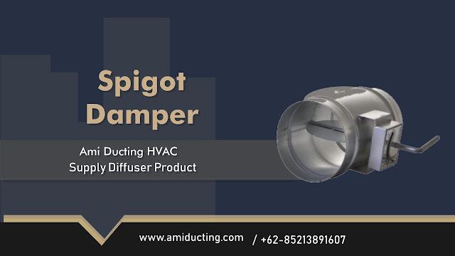 Spigot Damper Aksesoris Ducting