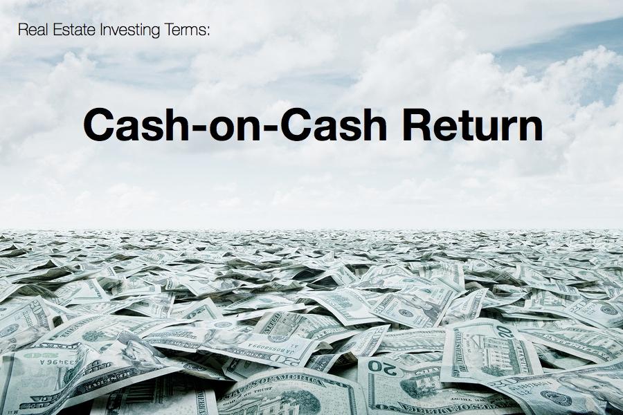 REIPensacola.com: Real Estate Investing Terms: Cash On Cash Return