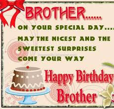 Happy Birthday wishes for brother: on your special day may the nicest surprises come you way