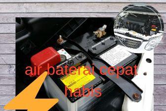 Mengapa air baterai cepat habis? Berikut 2 penyebabnya.