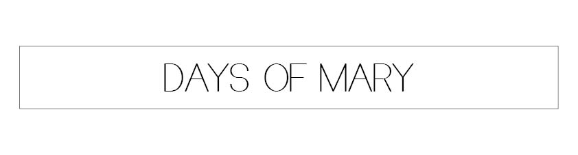 Days of Mary