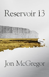 Reservoir 13 by Jon McGregor - Reading, Writing, Booking Blog