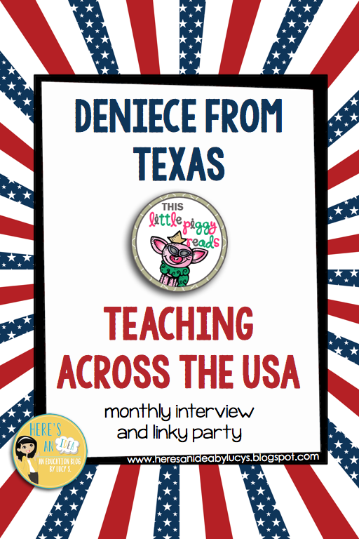 Teaching across the USA… and beyond! - interview & linky - Deniece from Texas