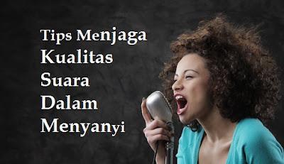 Tips Menjaga Kualitas Suara Dalam Menyanyi