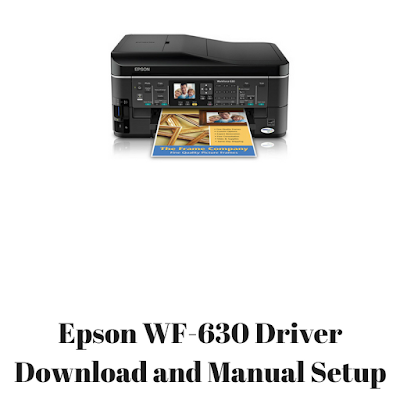 Epson WF-630 Driver Download and Manual Setup