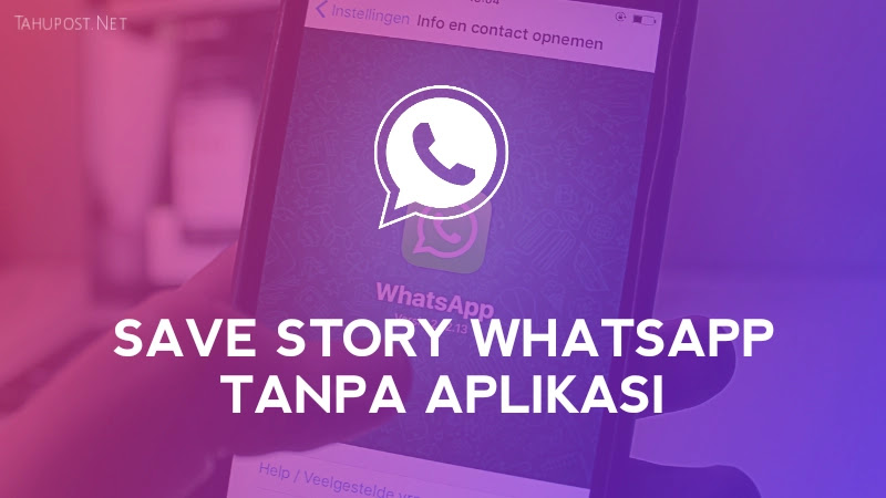 Menyimpan Story WA Tanpa Aplikasi