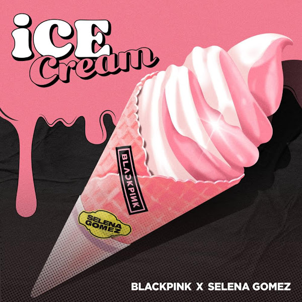 BLACKPINK, SELENA GOMEZ - Ice Cream