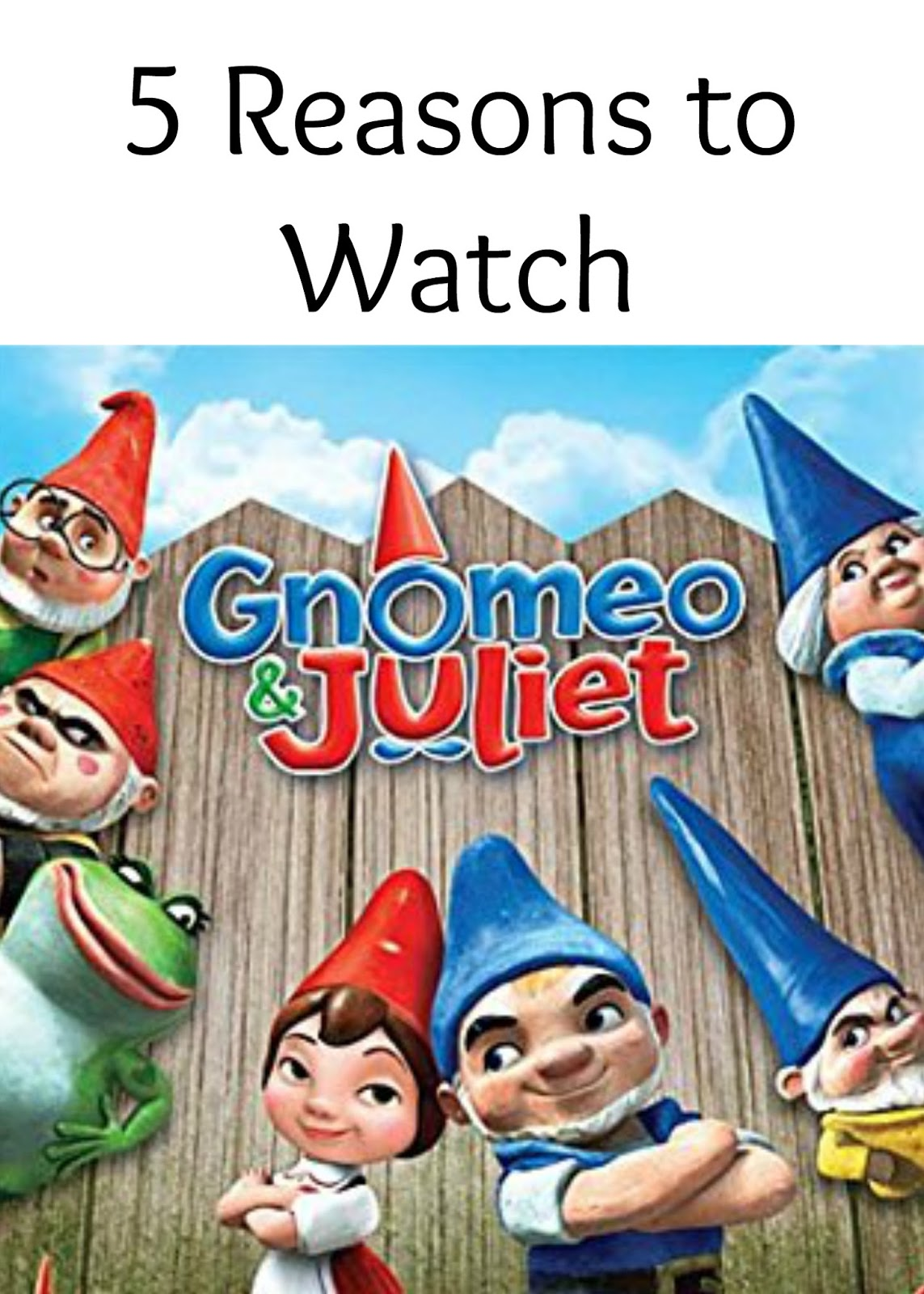5 Reasons To Watch Gnomeo And Juliet