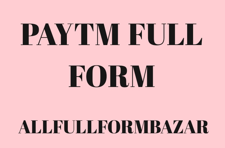 What is the full form for PAY TM