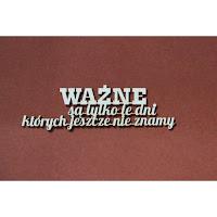 https://www.filigranki.pl/cytaty/789-tekturka-cytat-wazne-sa-tylko-te-dni.html?search_query=wazne+sa+dni&results=1