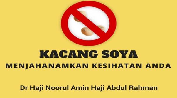 Minuman Kacang Soya Akan Menyebabkan Kanser Memberhaya Dan Menjahanamkan Kesihatan – Dr Noorul Amin