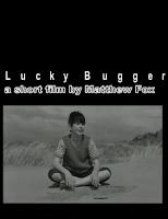 Lucky Bugger, film
