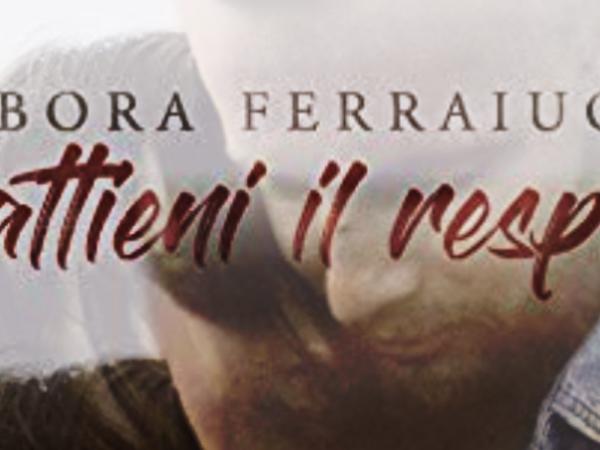 Trattieni il respiro di Debora Ferraiuolo | Presentazione