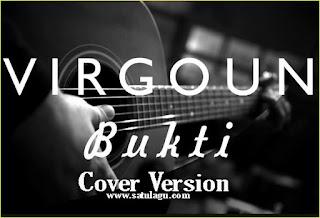 Kumpulan Lagu Virgoun Bukti Cover Mp3 Terbaru 2017 Full Rar