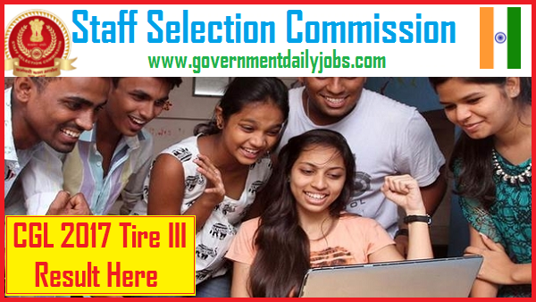 SSC CGL 2019 - CGL Results 2017 Tier III Out - Check Here with Name & Roll No