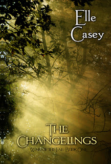 The Changelings (War of the Fae #1) by Elle Casey