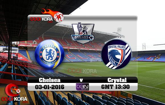 مشاهدة مباراة كريستال بالاس وتشيلسي اليوم 3-1-2016 في الدوري الإنجليزي