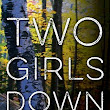 ARC Review: Two Girls Down by Louisa Luna