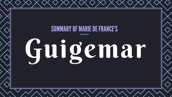 Guigemar- The Lais of Marie de France- Summary