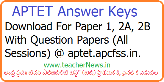 AP TET Answer Key 2018 Released - Download APTET Paper 1, 2A & 2B Official Key @ aptet.apcfss.in