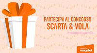 Logo ''Scarta e Vola'': vinci gratis viaggi per 2 persone don EasyJet