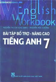 Bài Tập Bổ Trợ - Nâng Cao Tiếng Anh 7 - Nguyễn Thị Chi