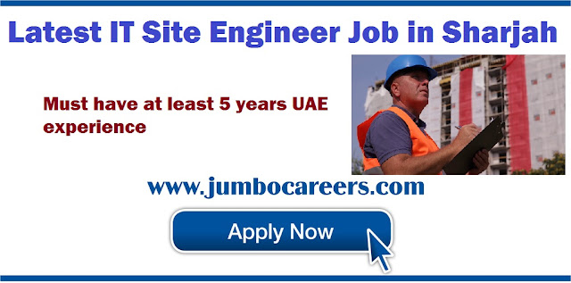 Latest IT Site Engineer Job in Sharjah