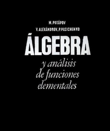 Álgebra y análisis de funciones elementales – M. Potápov