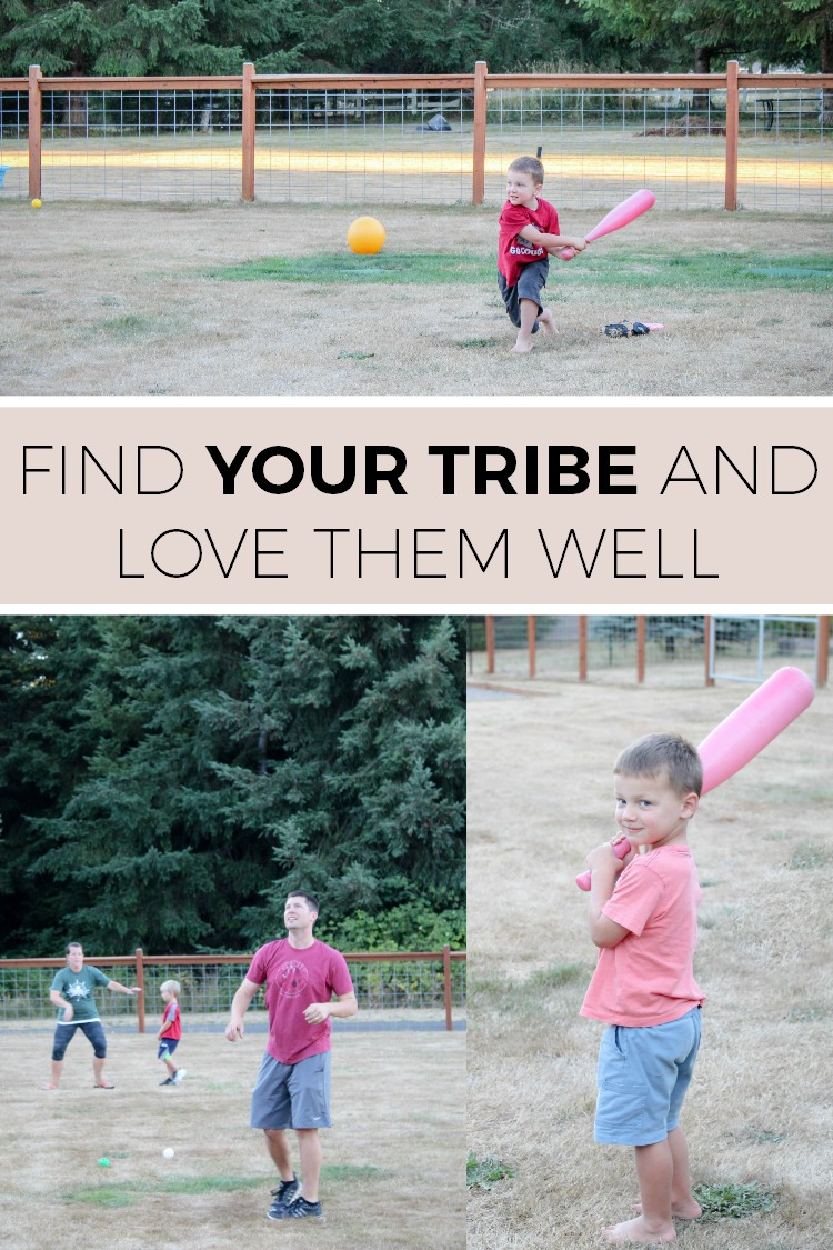 Find your tribe and love them well!  It starts with YOU!