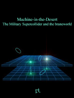 Machine-in-the-Desert: The Military Supercollider and the braneworld Cover