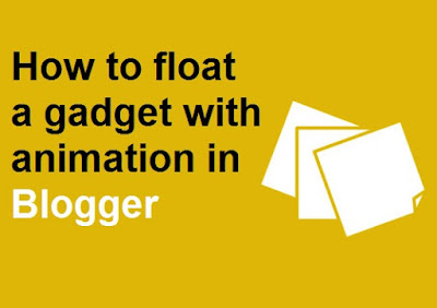 how to float blogger widgets with animation