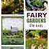Magical Fairy Gardens for Kids