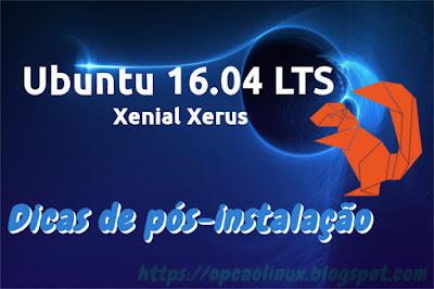 Dicas de pós-instalação do Ubuntu 16.04 LTS