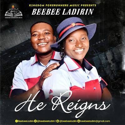 Music: Beebee Ladirin – He Reigns