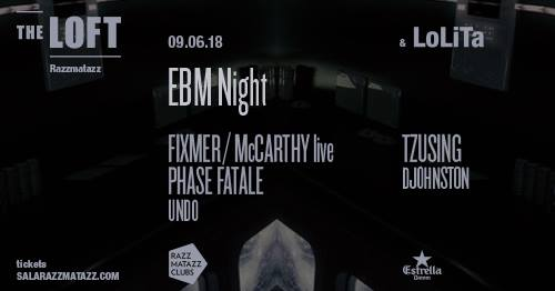 EBM Night / The Loft & LoLiTa (Razzmatazz, BCN) [09Jun2018]