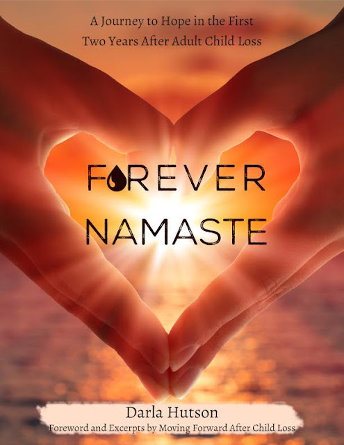 Forever Namaste: A book about the journey of grief after losing an adult child