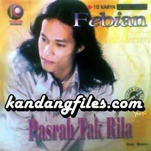 Febian - Pasrah Tak Rila (Full Album)