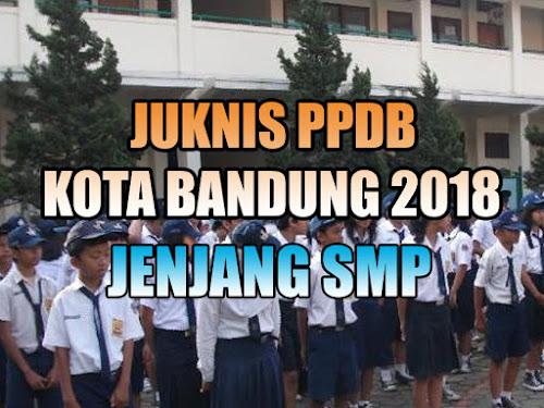 Petunjuk Teknis PPDB Kota Bandung 2018 Jenjang SMP