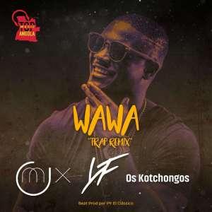 Dj O'Mix feat. Young Family & Os Kotchongos - WawaTrap Remix(Trap Funk)2019 Download Mp3