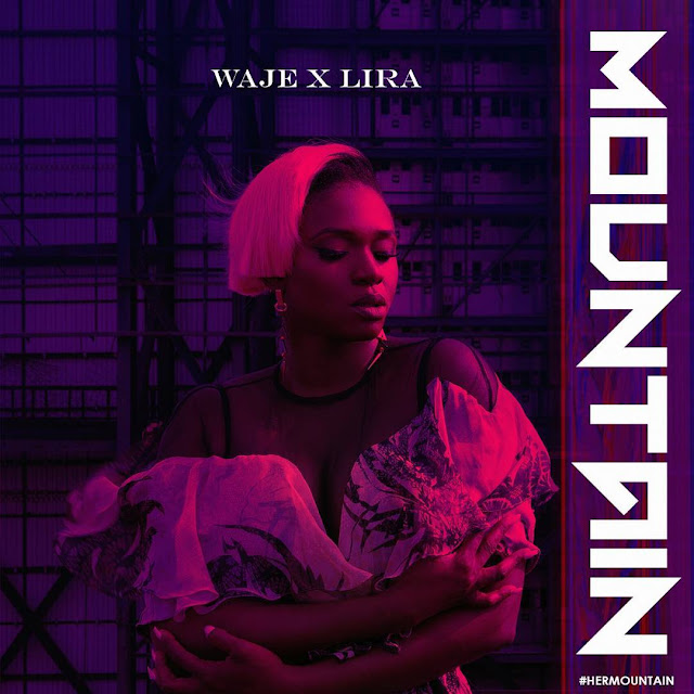 Waje – Mountain ft. Lira